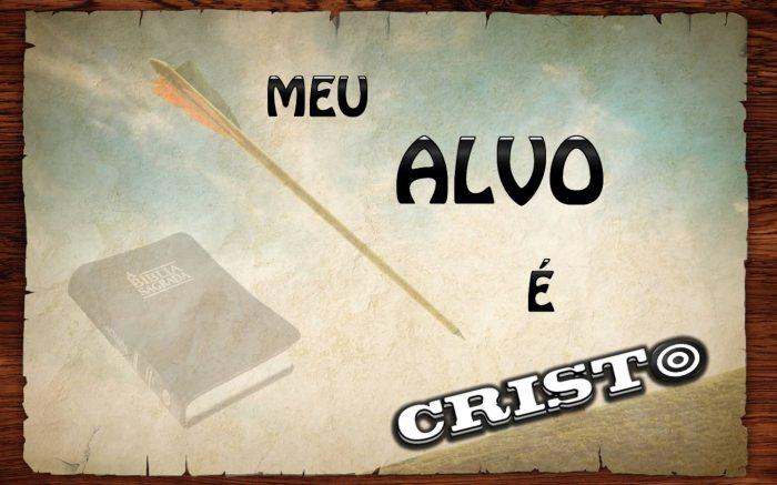 Meu alvo é Cristo